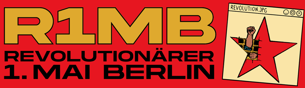 R1MB ☆ Revolutionärer 1. Mai Berlin